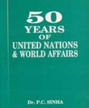 50 Years of United Nations and World Affairs (In 10 Volumes)