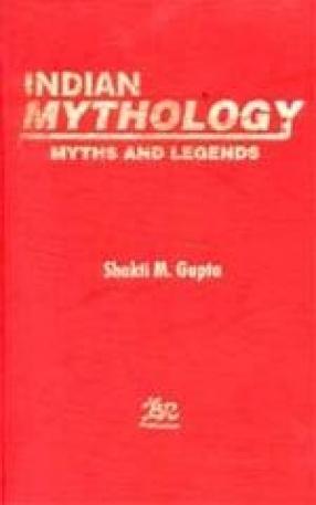 Indian Mythology: Myths and Legends
