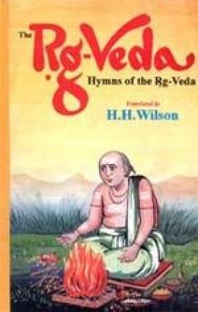 The Rg-Veda: Hymns of the Rg-Veda (In 6 Volumes)