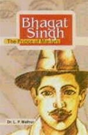 Bhagat Singh: The Prince of Martyrs