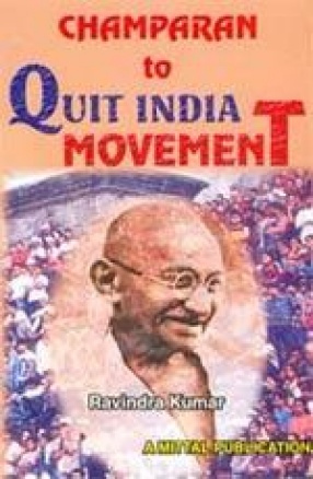 Champaran to Quit India Movement