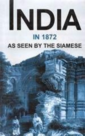 India in 1872: As Seen by the Siamese