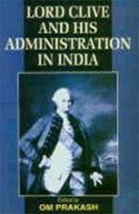 Lord Clive and His Administration in India