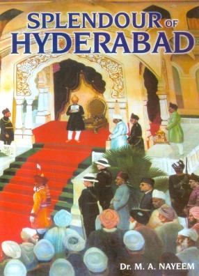 The Splendour of Hyderabad