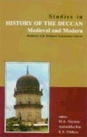 Studies in History of the Deccan: Medieval and Modern : Professor A.R. Kulkarni Felicitation Volume