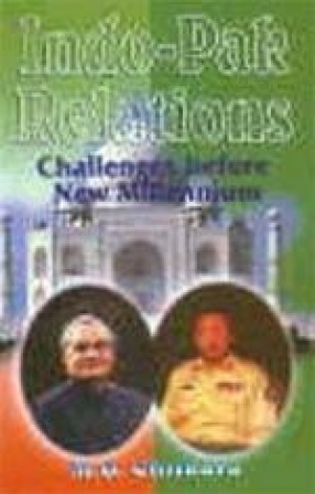 Indo-Pak Relations Challenges Before New Millennium