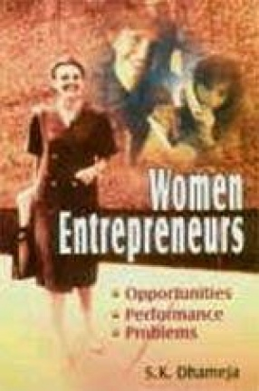 Women Entrepreneurs: Opportunities, Performance and Problems
