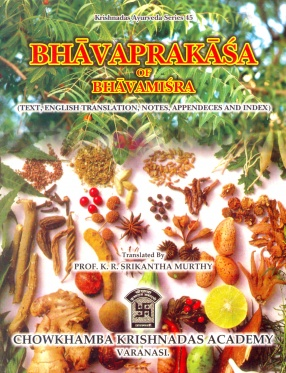 Bhavaprakasa of Bhavamisra: Text, English Translation, Notes, Appendeces and Index (In 2 Volumes)