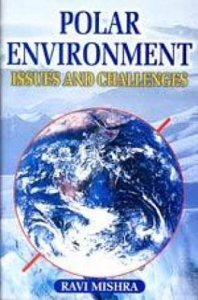 Polar Environment: Issues and Challenges