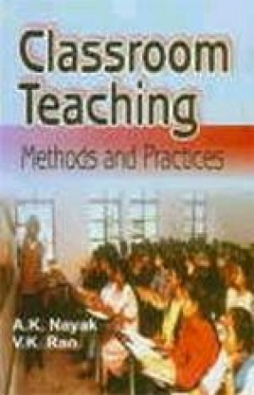 Classroom Teaching: Methods and Practices