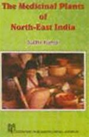 The Medicinal Plants of North-East India