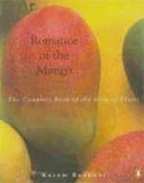 Romance of the Mango: The Complete Book of the King of Fruits