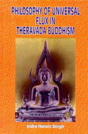 Philosophy of Universal Flux in Theravada Buddhism