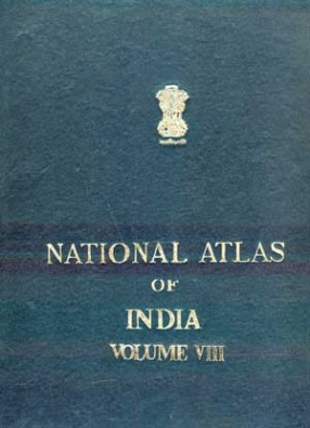 National Atlas of India (Volume VIII): Environment, Science & Technology