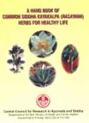 A Hand Book of Common Siddha Kayakalpa (Rasayana) Herbs for Healthy Life
