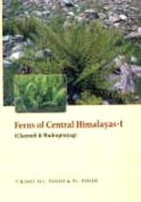 Ferns of Central Himalayas-I: Chamoli and Rudraprayag