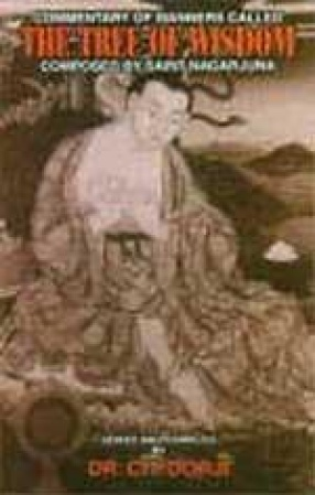 The Commentary of Manners Called the Tree of Wisdom: Composed by Saint Nagarjuna