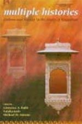 Multiple Histories: Culture and Society in the Study of Rajasthan