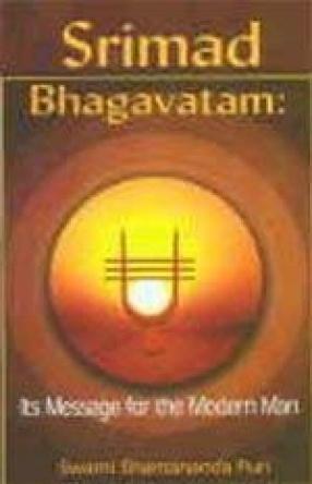 Srimad Bhagavatam: Its Message for the Modern Man