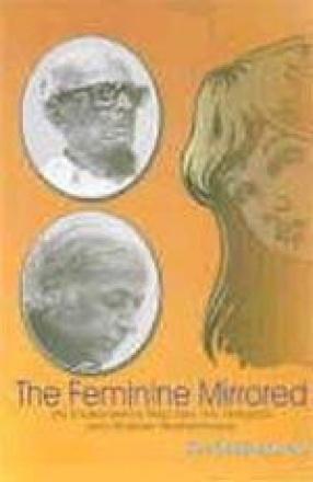 The Feminine Mirrored: Raja Rao, R.K. Narayan, Bhabani Bhattacharya
