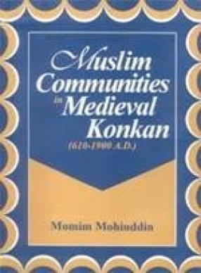 Muslim Communities in Medieval Konkan (610-1900 A.D.)