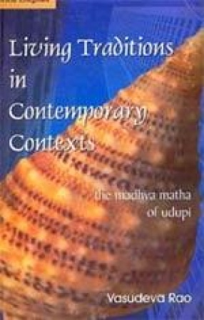 Living Traditions in Contemporary Contexts: The Madhva Matha of Udupi