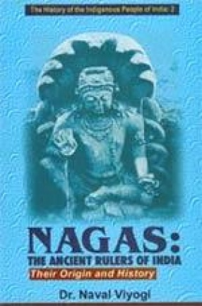 Nagas: The Ancient Rulers of India, Their Origin and History