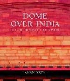 Dome Over India: Rashtrapati Bhavan