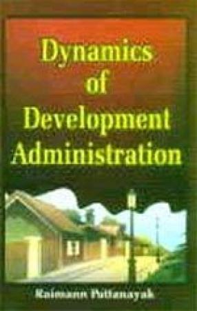 Dynamics of Development Administration
