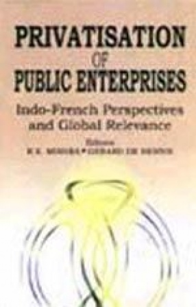 Privatisation of Public Enterprises : Indo-French Perspectives and Global Relevance