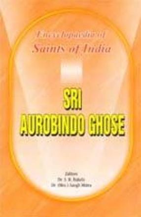 Sri Aurobindo Ghose: Saints of India