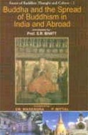 Buddha and the Spread of Buddhism in India and Abroad : Collection of Articles from the Indian Historical Quarterly (Volume 2)
