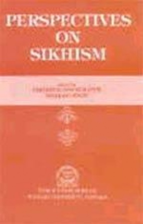 Perspectives on Sikhism: Papers Presented at the International Seminar on Sikhism