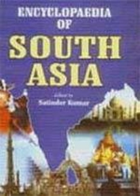 Encyclopaedia of South Asia (In 15 Volumes)
