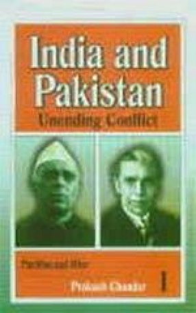 India and Pakistan: Unending Conflict (In 3 Vols.)