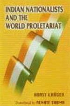 Indian Nationalists and the World Proletariat: The National Liberation Struggle in India and the International Labour Movement Before 1914