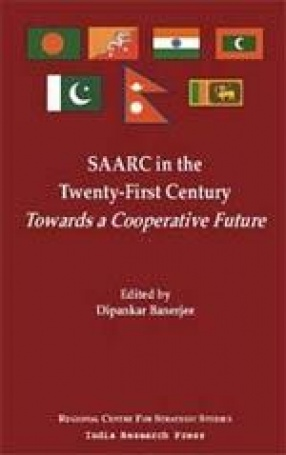 SAARC in the Twenty-First Century: Towards a Cooperative Future