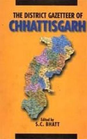 The District Gazetteer of Chhattisgarh