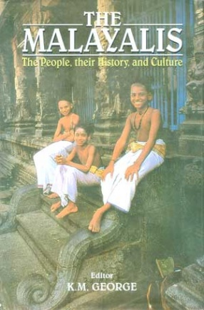 The Malayalis: The People, Their History, and Culture (In 5 Volumes)