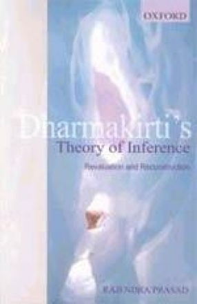 Dharmakirti's Theory of Inference: Revaluation and Reconstruction