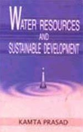 Water Resources and Sustainable Development: Challenges of 21 Century