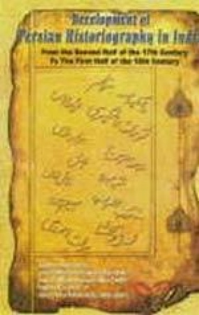 Development of Persian Historiography in India: From the Second Half of the 17 Century to the First Half of the 18 Century