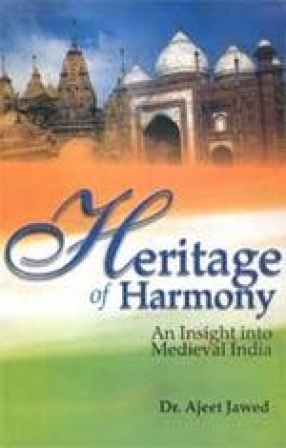 Heritage of Harmony: An Insight into Medieval India