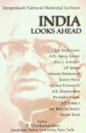 India Looks Ahead: Jayaprakash Narayan Memorial Lectures 1990-2001