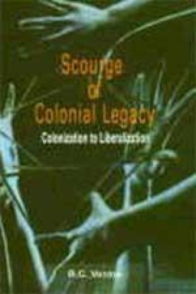 Scourge of Colonial Legacy: Colonization to Liberalization