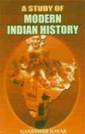 A Study of Modern Indian History: 1757-1947