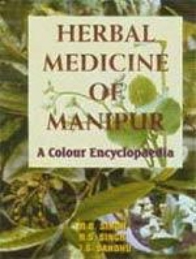 Herbal Medicine of Manipur: A Colour Encyclopaedia