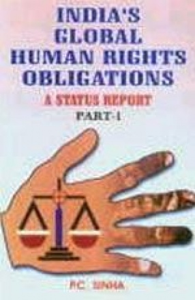 India's Global Human Rights Obligations: A Status Report (In 2 Parts)