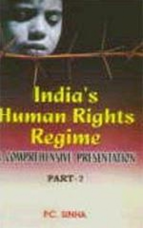 India's Human Rights Regime: A Comprehensive Presentation (In 2 Parts)
