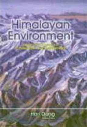 Himalayan Environment: Issues and Concerns of Conservation and Development